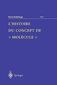 L\'Histoire du concept de \'molécule\'