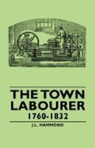 The Town Labourer - 1760-1832