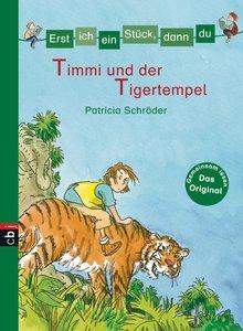 Erst ich ein Stück, dann du - Timmi und der Tigertempel