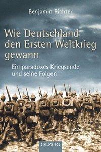 Wie Deutschland den Ersten Weltkrieg gewann