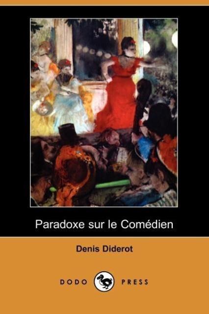 Paradoxe Sur Le Comedien (Dodo Press) - zum Schließen ins Bild klicken