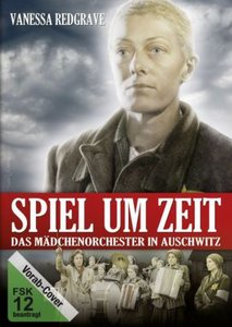 Spiel um Zeit - Das Mädchenorchester in Auschwitz