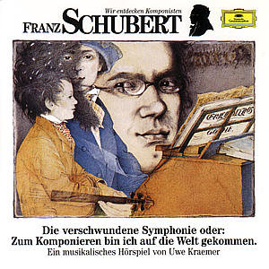 Franz Schubert. Die verschwundene Sinfonie. CD