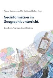 Geoinformation im Geographieunterricht.