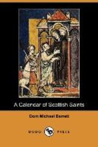 A Calendar of Scottish Saints (Dodo Press)