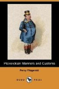 Pickwickian Manners and Customs