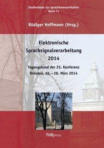 Elektronische Sprachsignalverarbeitung 2014. Tagungsband der 25.