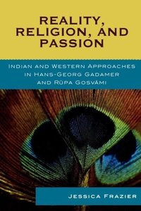 Reality, Religion, and Passion
