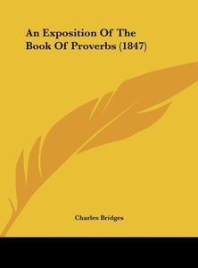 An Exposition Of The Book Of Proverbs (1847)