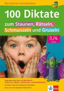 100 Diktate zum Staunen, Rätseln, Schmunzeln und Gruseln 3./4. K