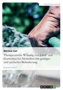 Therapeutische Wirkung von Land- und Gartenbau bei Menschen mit