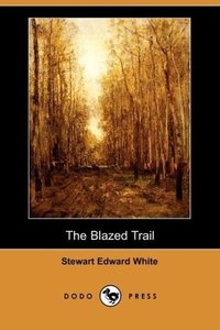 The Blazed Trail (Dodo Press)