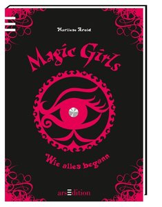 "Magic Girls Prequel ""Wie alles begann"""