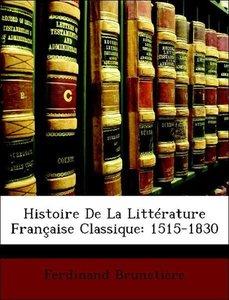 Histoire De La Littérature Française Classique: 1515-1830
