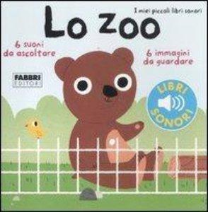 Lo zoo. I miei piccoli libri sonori