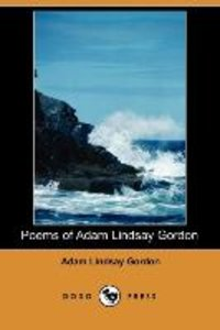 Poems of Adam Lindsay Gordon (Dodo Press)