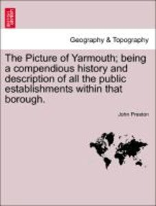 The Picture of Yarmouth; being a compendious history and descrip