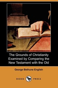 GROUNDS OF CHRISTIANITY EXAMIN