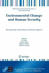 Environmental Change and Human Security: Recognizing and Acting