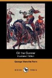 Gil the Gunner (Illustrated Edition) (Dodo Press)