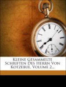 Kleine Gesammelte Schriften des Herrn von Kotzebue, zweiter Band