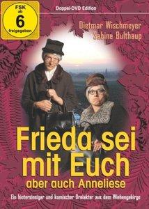 Frieda sei mit euch - aber auch Anneliese