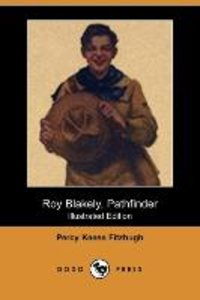Roy Blakely, Pathfinder (Illustrated Edition) (Dodo Press)