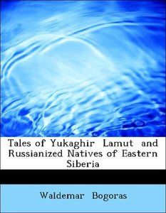 Tales of Yukaghir Lamut and Russianized Natives of Eastern Sib