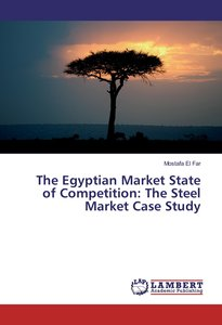 The Egyptian Market State of Competition: The Steel Market Case