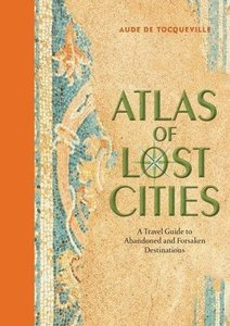 Atlas of Lost Cities
