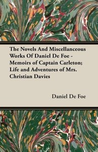 The Novels And Miscellanceous Works Of Daniel De Foe - Memoirs o