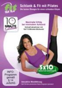 Fit for Fun - 10 Minute Solution: Schlank & Fit mit Pilates