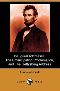 Inaugural Addresses, the Emancipation Proclamation, and the Gett