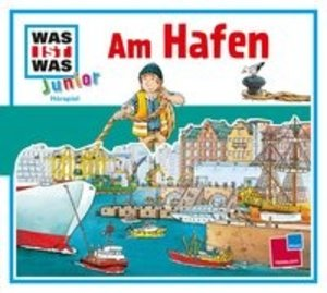 Was ist was Junior Hörspiel-CD: Am Hafen