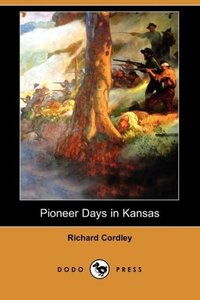 Pioneer Days in Kansas (Dodo Press)