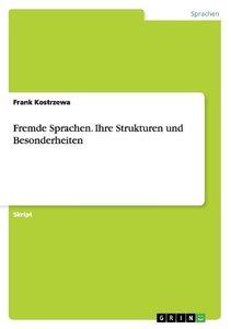 Fremde Sprachen. Ihre Strukturen und Besonderheiten