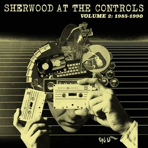 Sherwood At The Controls Vol.2: 1985-1990/2LP+MP3