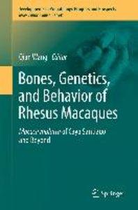 Bones, Genetics, and Behavior of Rhesus Macaques