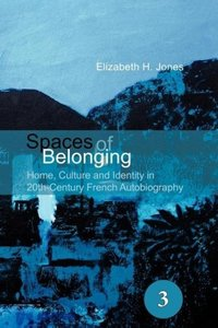Spaces of Belonging: Home, Culture and Identity in 20th-Century
