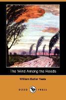 The Wind Among the Reeds (Dodo Press) - zum Schließen ins Bild klicken