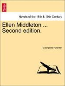 Ellen Middleton ... Second edition.