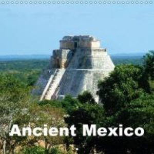 Ancient Mexico (Wall Calendar 2015 300 × 300 mm Square)