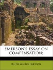 Emerson's essay on compensation;