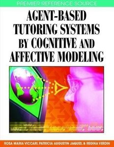 Agent-Based Tutoring Systems by Cognitive and Affective Modeling