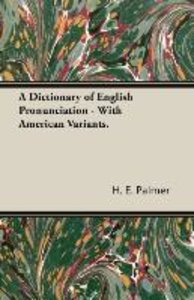 A Dictionary of English Pronunciation - With American Variants.