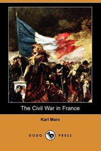 The Civil War in France (Dodo Press)