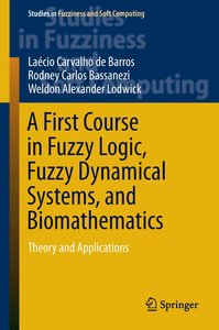 A First Course in Fuzzy Logic, Fuzzy Dynamical Systems, and Biom