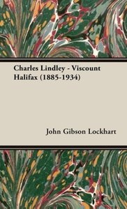 Charles Lindley - Viscount Halifax (1885-1934)