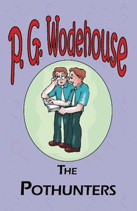 The Pothunters - From the Manor Wodehouse Collection, a selectio