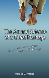 The Art and Science of a Great Marriage